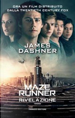La rivelazione. Maze Runner by James Dashner