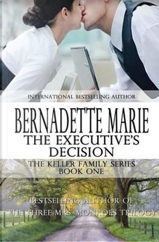 The Executive's Decision by Bernadette Marie