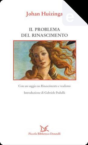 Il problema del Rinascimento by Johan Huizinga