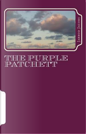 The Purple Patchett by Jarrod M. Jacobs