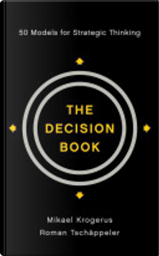 The Decision Book by Mikael Krogerus, Roman Tschäppeler, Jenny Piening, Phillip Earnhart