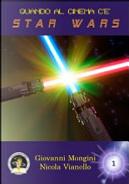 Quando al cinema c'è Star Wars by Giovanni Mongini, Nicola Vianello