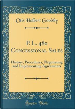 P. L. 480 Concessional Sales by Otis Halbert Goolsby