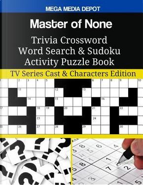 Master of None Trivia Crossword Word Search & Sudoku Activity Puzzle Book by Mega Media Depot