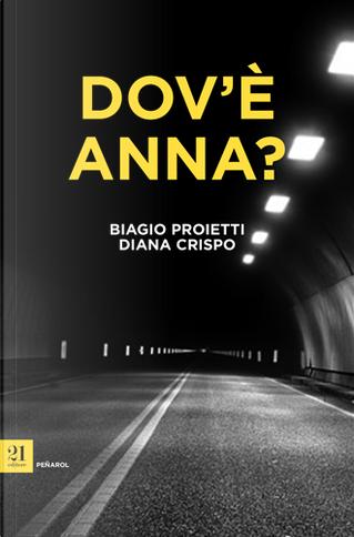 Dov'è Anna? by Biagio Proietti, Diana Crispo