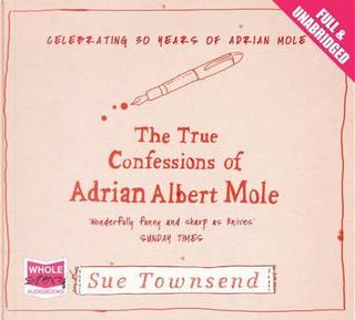 True Confessions of Adrian Albert Mole [Unabridged] by Sue Townsend
