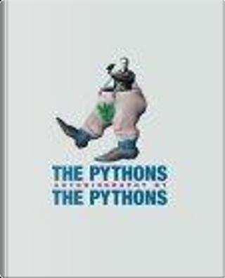 Pythons by Bob McCabe, Eric Idle, Graham Chapman, John Cleese, Michael Palin, Terry Gilliam, Terry Jones