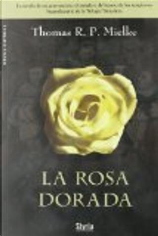 La rosa dorada by Thomas R. P. Mielke