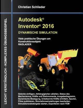 Autodesk Inventor 2016 - Dynamische Simulation by Christian Schlieder