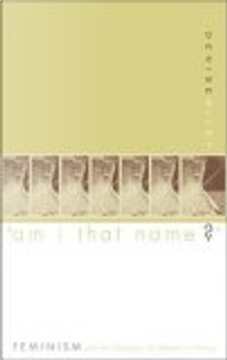 Am I That Name? by Denise Riley