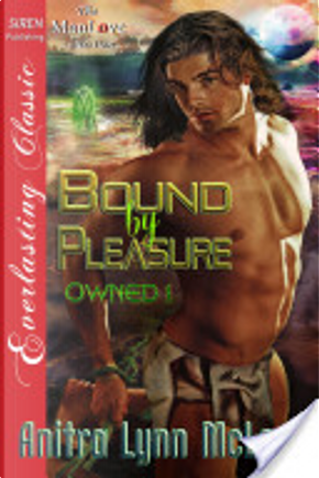 Bound by Pleasure [Owned 1] (Siren Publishing Everlasting Classic ManLove) by Anitra Lynn McLeod