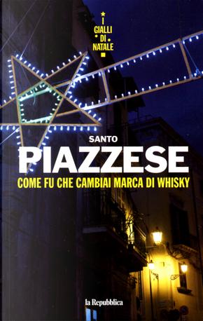 Come fu che cambiai marca di whisky by Santo Piazzese