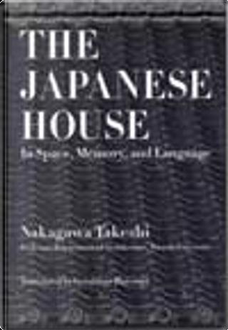 The Japanese House by Nakagawa Takeshi