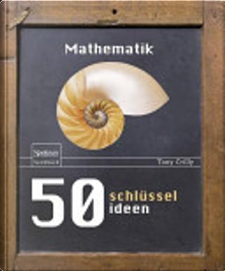 50 Schlüsselideen Mathematik by Tony Crilly