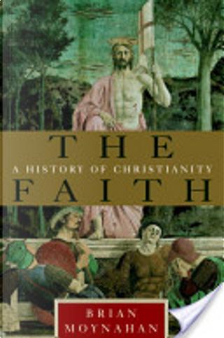 The Faith by Brian Moynahan