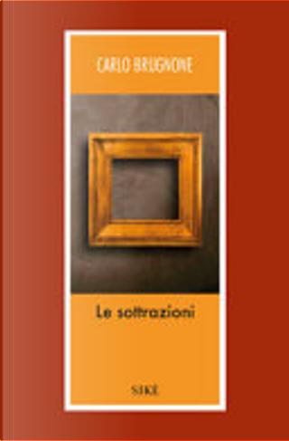 Le sottrazioni by Carlo Brugnone