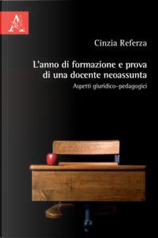L'anno di formazione e prova di una docente neoassunta. Aspetti giuridico-pedagogici by Cinzia Referza