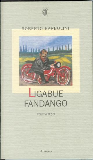 Ligabue fandango by Roberto Barbolini