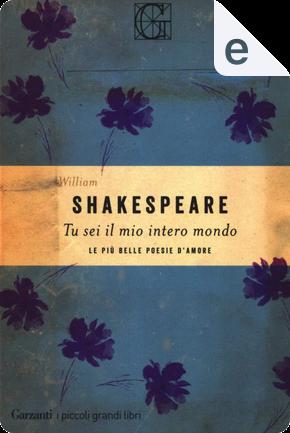 Tu sei per me l'intero mondo by William Shakespeare