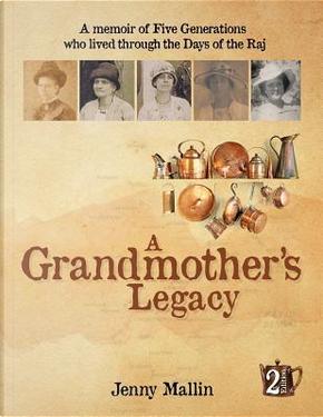 A Grandmother's Legacy by Jenny Mallin