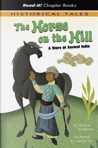 The Horse on the Hill by Jessica Gunderson