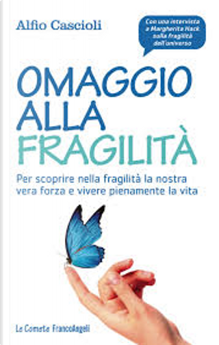 Omaggio alla fragilità by Alfio Cascioli