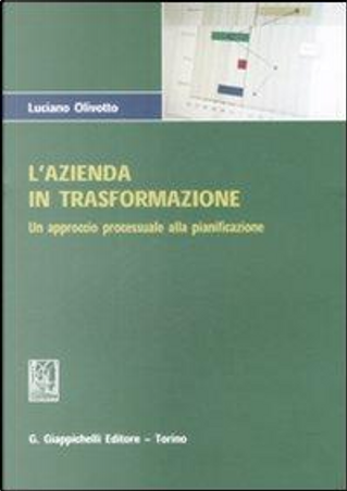 L'azienda in trasformazione. Un approccio processuale alla pianificazione by Luciano Olivotto