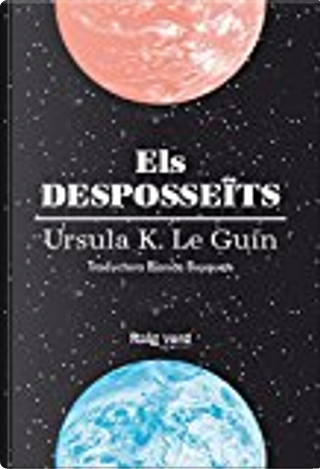 Els desposseïts by Ursula K. Le Guin