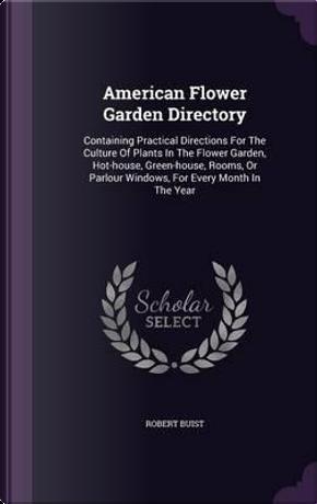 American Flower Garden Directory by Robert Buist