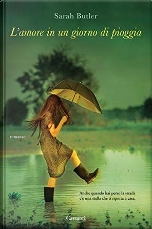 L'amore in un giorno di pioggia by Sarah Butler