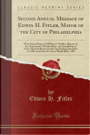 Second Annual Message of Edwin H. Fitler, Mayor of the City of Philadelphia by Edwin H. Fitler