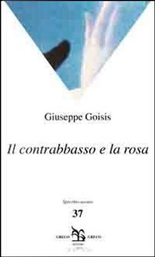 Il contrabbasso e la rosa by Giuseppe Goisis
