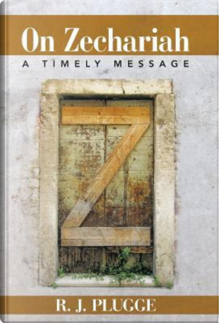 On Zechariah by R. J. Plugge