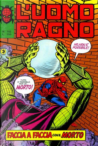 L'Uomo Ragno n. 182 by David A. Kraft, Gerry Conway, Len Wein, Roger Slifer