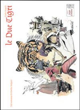 Le due tigri. Dal romazo di Emilio Salgari by Carlo Rispoli