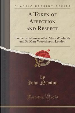 A Token of Affection and Respect by John Newton