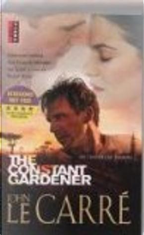 The Constant Gardener De Toegewijde tuinier / Filmeditie / druk 9 by J. Le Carre
