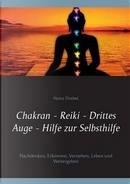 Chakran - Reiki - Drittes Auge - Hilfe zur Selbsthilfe by heinz Duthel
