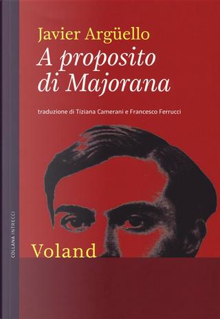 A proposito di Majorana by Javier Argüello