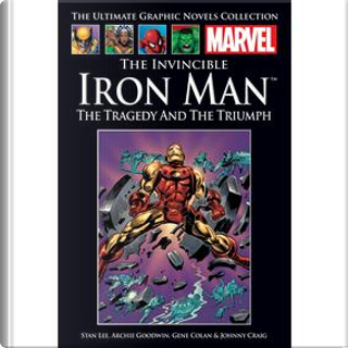 The Invincible Iron Man: The Tragedy and the Triumph by Stan Lee, Archie Goodwin