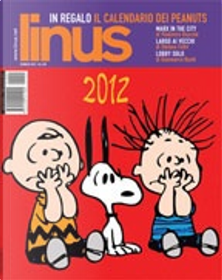 Linus by Stephan Pastis, Darby Conley, Jim Meddick, Richard Thompson, Garry B. Trudeau, Charles M. Schulz, Scott Adams, Squaz, Ralf König, Sergio Ponchione, Alberto Corradi, Alberto Rebori, Danilo Maramotti, Manuel Bartual, Riccardo Marassi, Cristian Sonda, Ivan Sonda