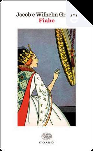 Fiabe by Jakob Grimm, Wilhelm Grimm