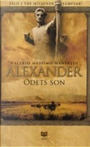 Alexander. Ödets son by Valerio Massimo Manfredi
