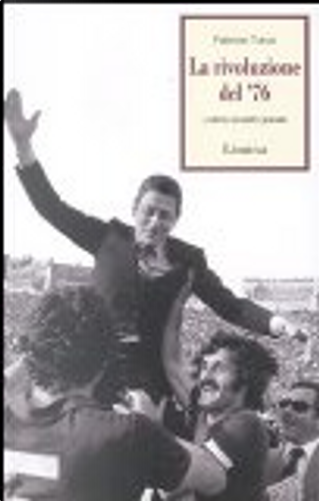 La rivoluzione del '76. L'ultimo scudetto granata by Fabrizio Turco