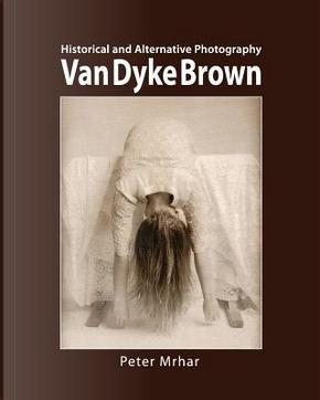 Van Dyke Brown by Peter Mrhar