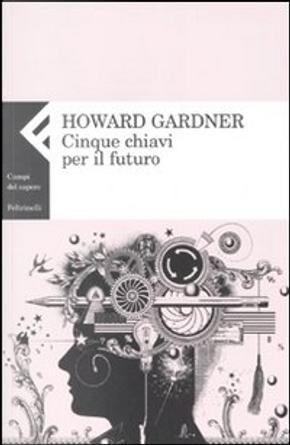 Cinque chiavi per il futuro by Howard Gardner