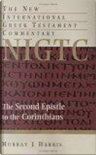 Second Epistle To The Corinthians by Murray J. Harris