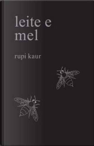 Leite e Mel by Rupi Kaur