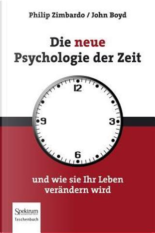 Die Neue Psychologie Der Zeit by Philip G. Zimbardo