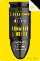 Armatevi e morite by Carmelo Abbate, Pietrangelo Buttafuoco
